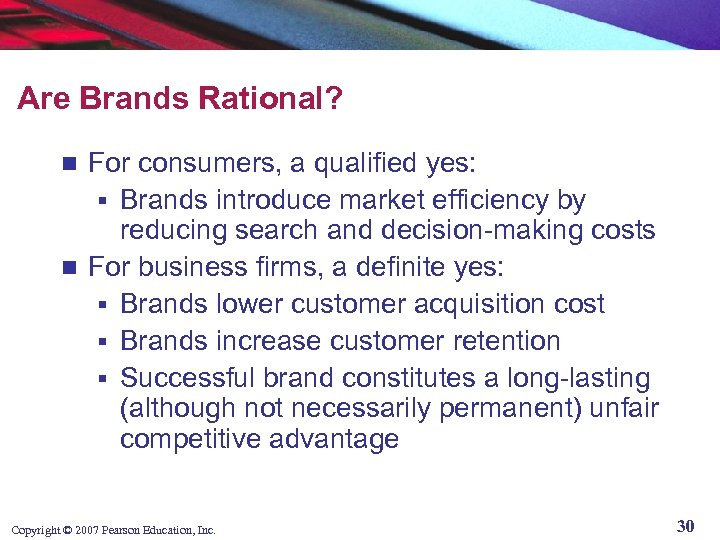 Are Brands Rational? For consumers, a qualified yes: § Brands introduce market efficiency by