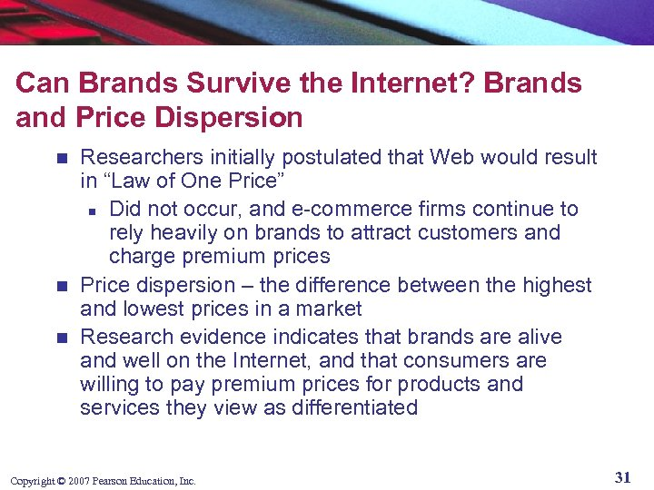 Can Brands Survive the Internet? Brands and Price Dispersion Researchers initially postulated that Web
