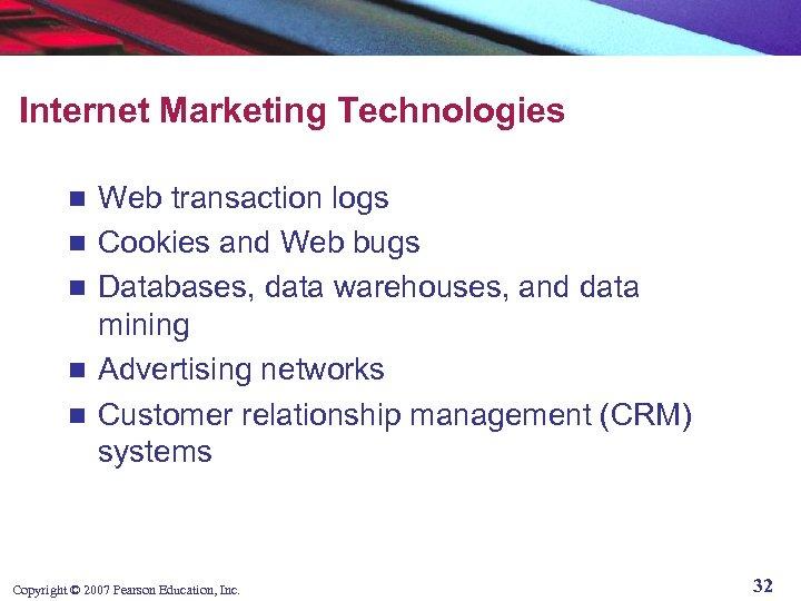 Internet Marketing Technologies n n n Web transaction logs Cookies and Web bugs Databases,