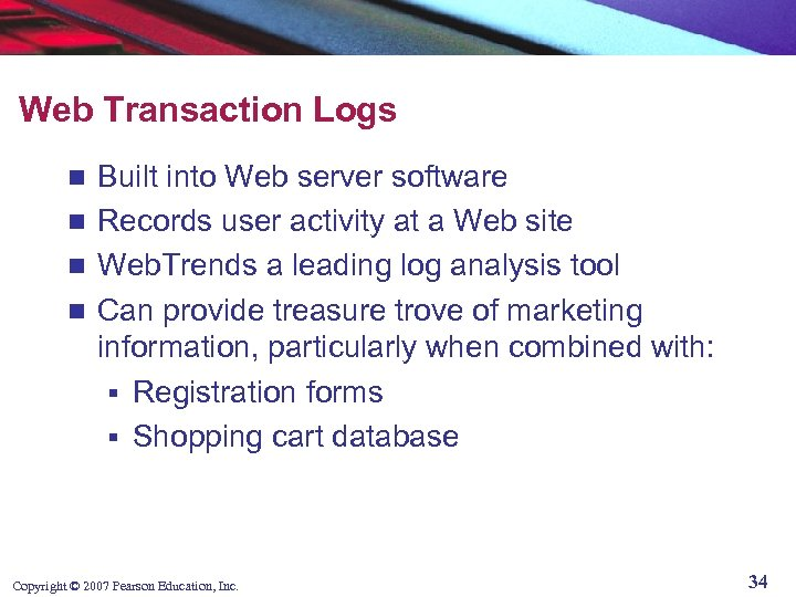 Web Transaction Logs Built into Web server software n Records user activity at a