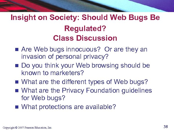 Insight on Society: Should Web Bugs Be Regulated? Class Discussion n n Are Web