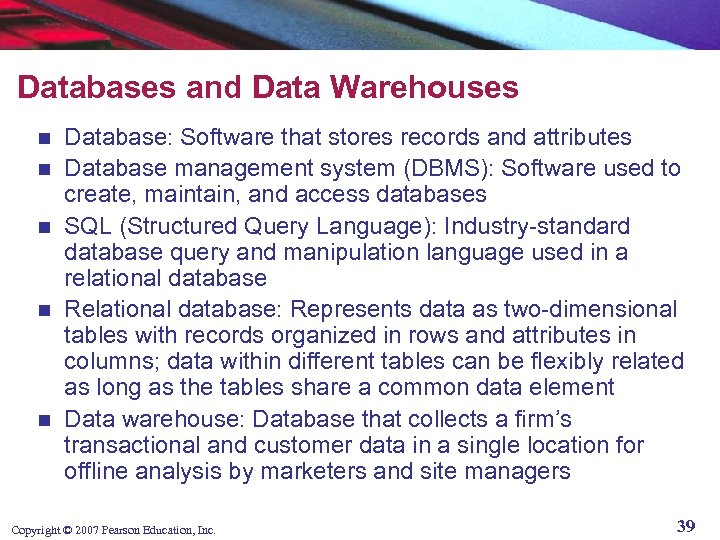 Databases and Data Warehouses n n n Database: Software that stores records and attributes