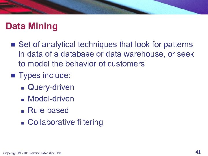 Data Mining Set of analytical techniques that look for patterns in data of a