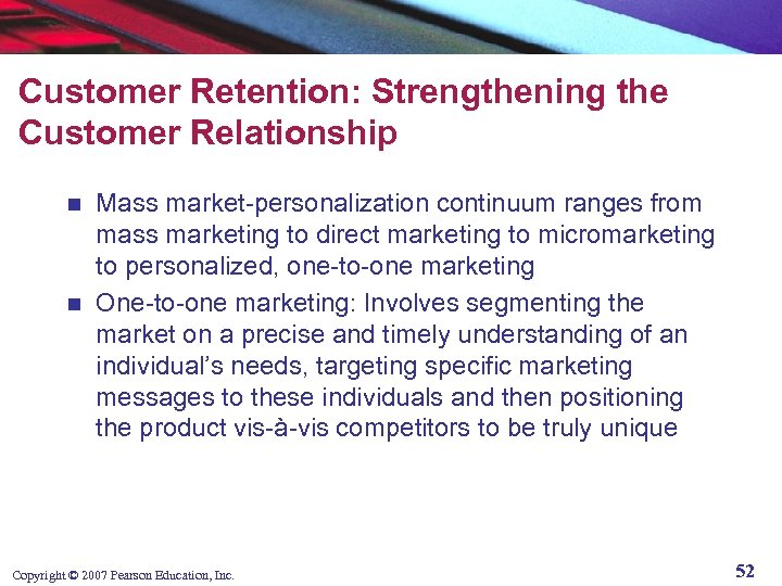 Customer Retention: Strengthening the Customer Relationship Mass market-personalization continuum ranges from mass marketing to