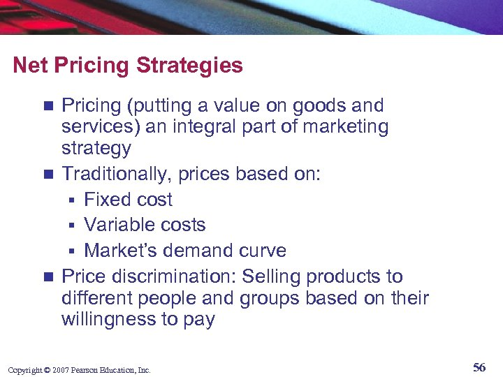 Net Pricing Strategies Pricing (putting a value on goods and services) an integral part