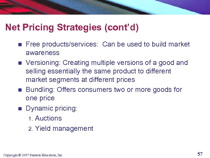 Net Pricing Strategies (cont'd) Free products/services: Can be used to build market awareness n