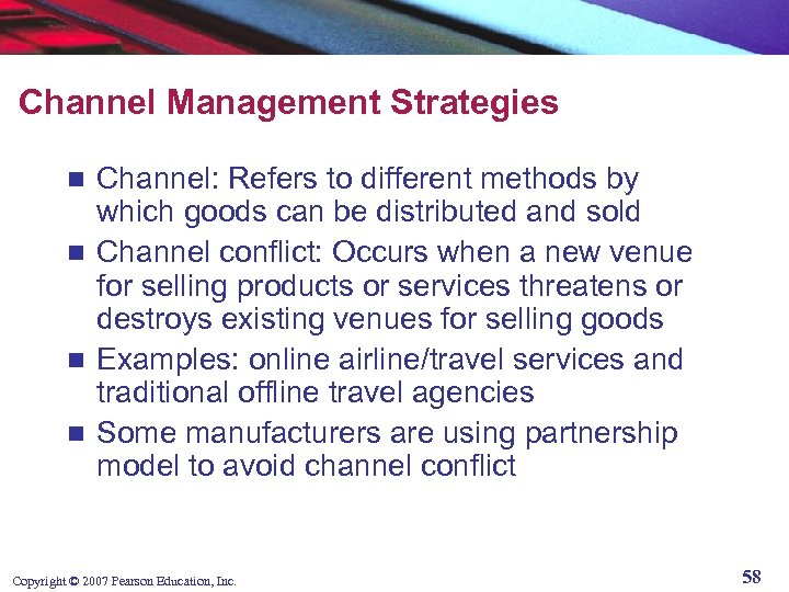 Channel Management Strategies Channel: Refers to different methods by which goods can be distributed