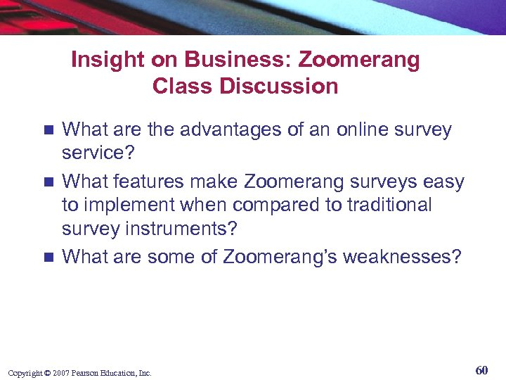 Insight on Business: Zoomerang Class Discussion What are the advantages of an online survey