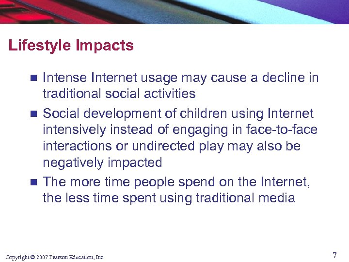 Lifestyle Impacts Intense Internet usage may cause a decline in traditional social activities n