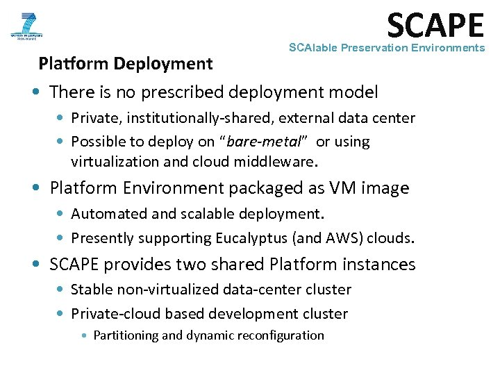 SCAPE SCAlable Preservation Environments Platform Deployment • There is no prescribed deployment model •