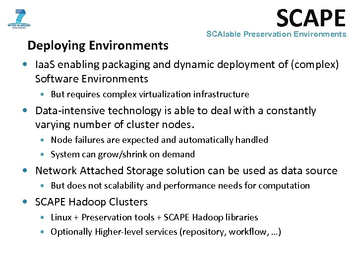 SCAPE Deploying Environments SCAlable Preservation Environments • Iaa. S enabling packaging and dynamic deployment