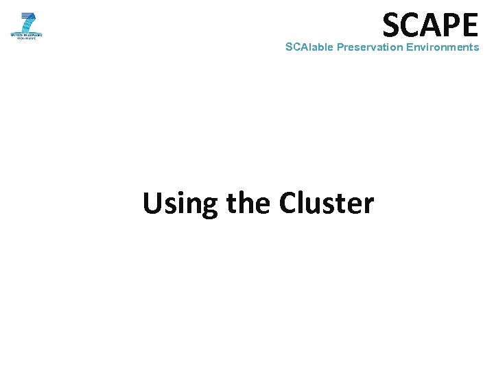 SCAPE SCAlable Preservation Environments Using the Cluster