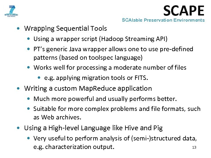 SCAPE SCAlable Preservation Environments • Wrapping Sequential Tools • Using a wrapper script (Hadoop