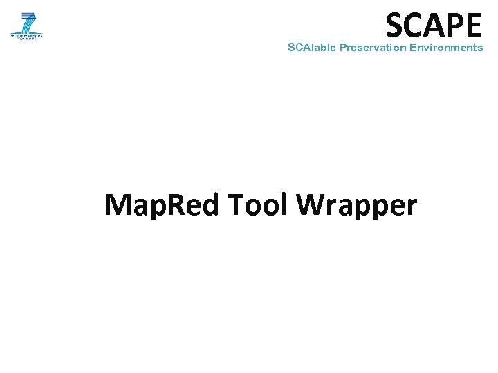 SCAPE SCAlable Preservation Environments Map. Red Tool Wrapper