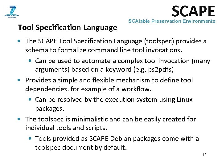 SCAPE Tool Specification Language SCAlable Preservation Environments • The SCAPE Tool Specification Language (toolspec)