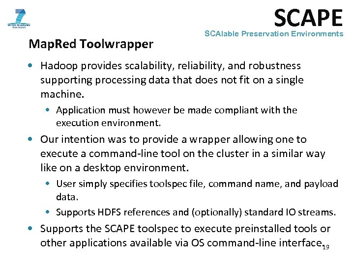 SCAPE Map. Red Toolwrapper SCAlable Preservation Environments • Hadoop provides scalability, reliability, and robustness