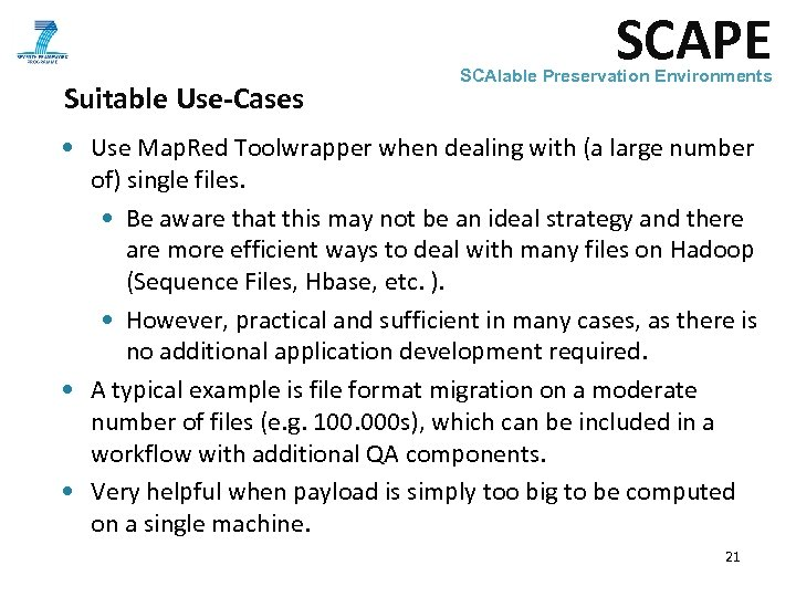 SCAPE Suitable Use-Cases SCAlable Preservation Environments • Use Map. Red Toolwrapper when dealing with