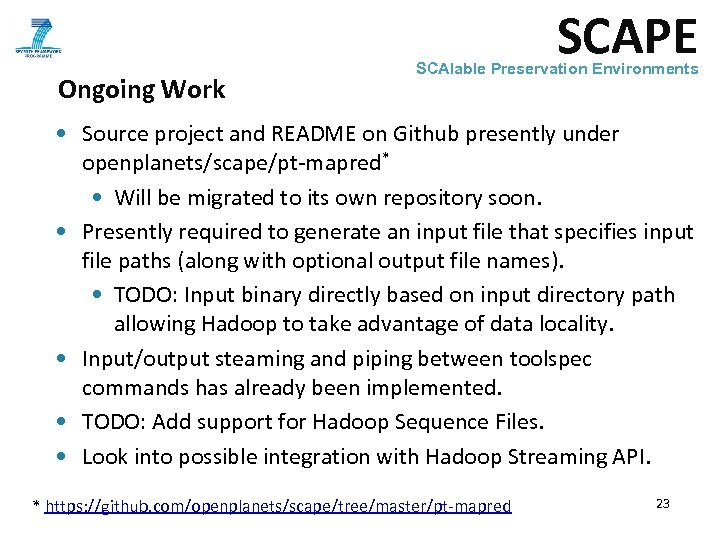 SCAPE Ongoing Work SCAlable Preservation Environments • Source project and README on Github presently