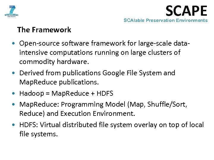 SCAPE SCAlable Preservation Environments The Framework • Open-source software framework for large-scale dataintensive computations