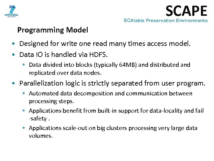 SCAPE SCAlable Preservation Environments Programming Model • Designed for write one read many times