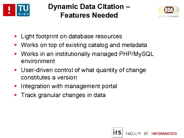 Dynamic Data Citation – Features Needed Light footprint on database resources Works on top