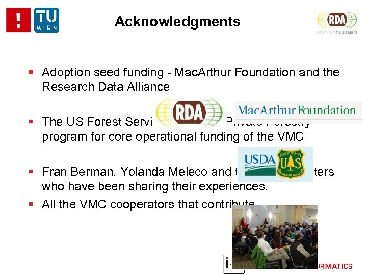 Acknowledgments Adoption seed funding - Mac. Arthur Foundation and the Research Data Alliance The