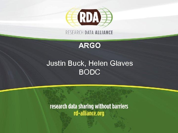 ARGO Justin Buck, Helen Glaves BODC