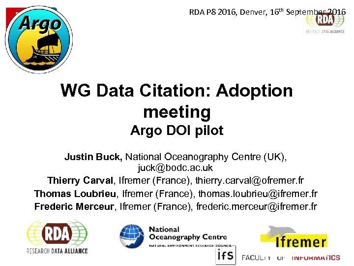 RDA P 8 2016, Denver, 16 th September 2016 WG Data Citation: Adoption meeting