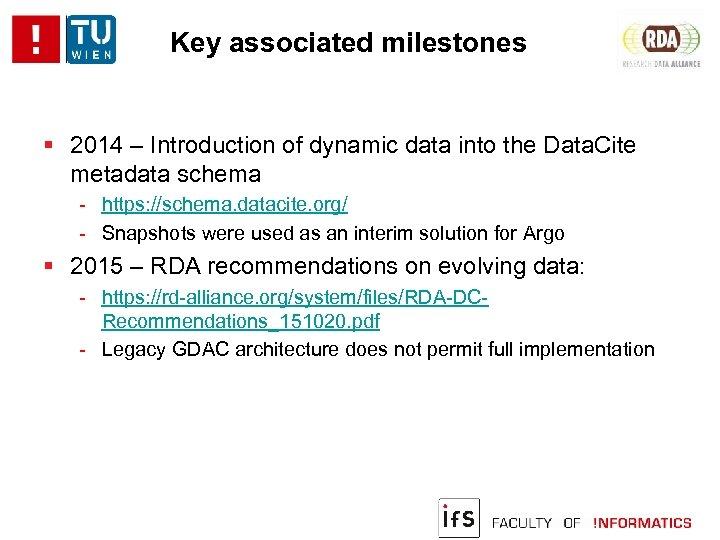 Key associated milestones 2014 – Introduction of dynamic data into the Data. Cite metadata