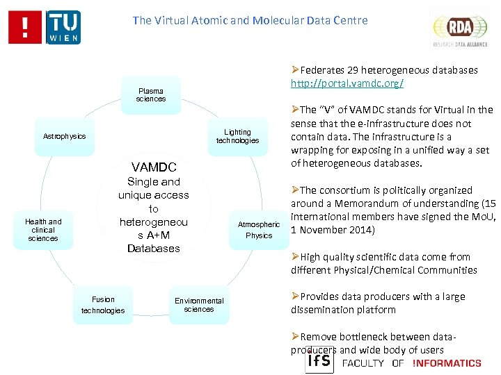 The Virtual Atomic and Molecular Data Centre ØFederates 29 heterogeneous databases http: //portal. vamdc.