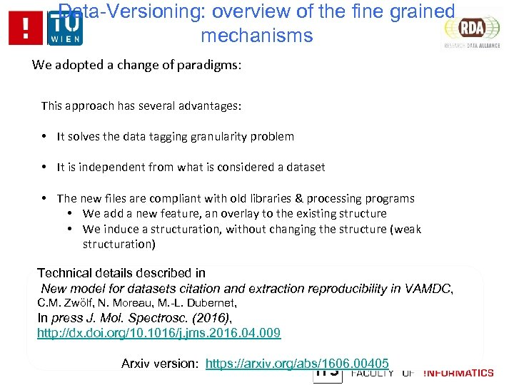 Data-Versioning: overview of the fine grained mechanisms We adopted a change of paradigms: This