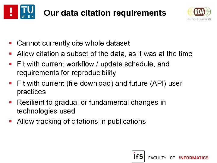 Our data citation requirements Cannot currently cite whole dataset Allow citation a subset of