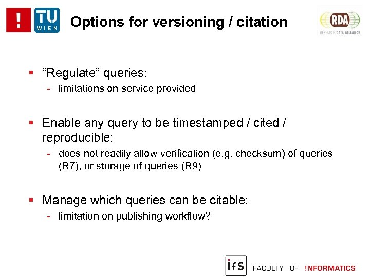 """Options for versioning / citation """"Regulate"""" queries: - limitations on service provided Enable any"""
