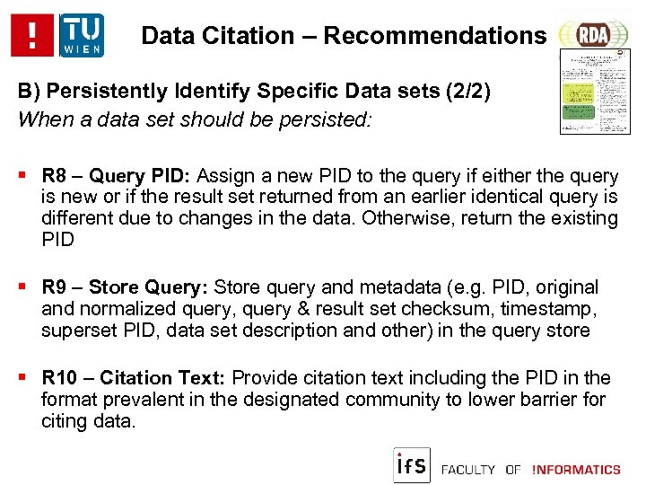 Data Citation – Recommendations B) Persistently Identify Specific Data sets (2/2) When a data