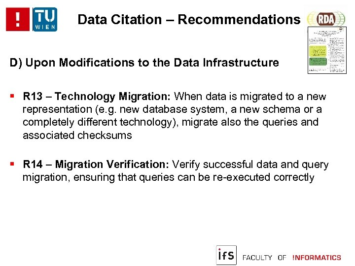 Data Citation – Recommendations D) Upon Modifications to the Data Infrastructure R 13 –