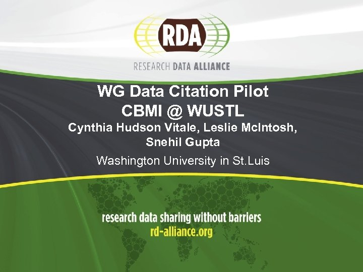 WG Data Citation Pilot CBMI @ WUSTL Cynthia Hudson Vitale, Leslie Mc. Intosh, Snehil