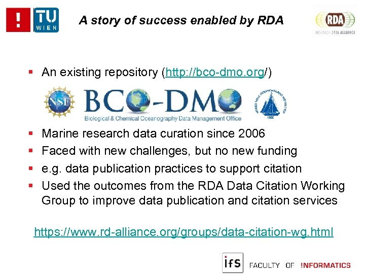 A story of success enabled by RDA An existing repository (http: //bco-dmo. org/) Marine
