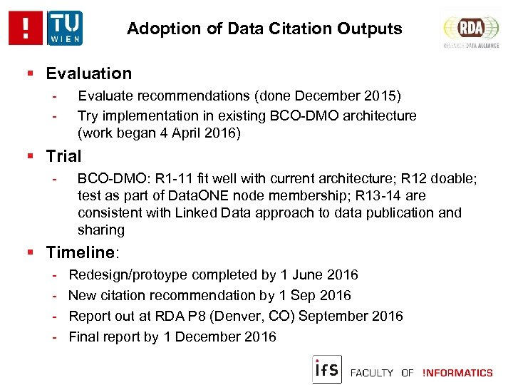 Adoption of Data Citation Outputs Evaluation - Evaluate recommendations (done December 2015) Try implementation