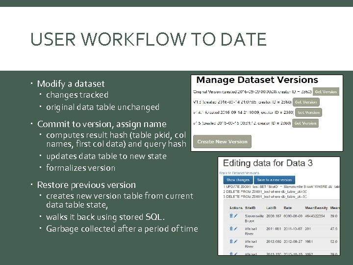 USER WORKFLOW TO DATE Modify a dataset changes tracked original data table unchanged Commit