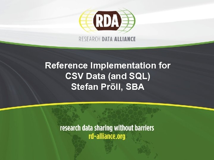 Reference Implementation for CSV Data (and SQL) Stefan Pröll, SBA