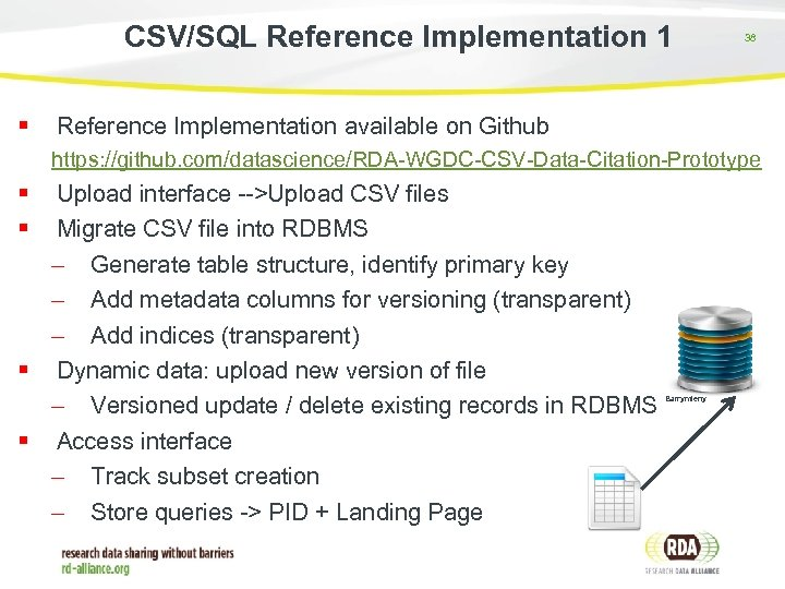CSV/SQL Reference Implementation 1 38 Reference Implementation available on Github https: //github. com/datascience/RDA-WGDC-CSV-Data-Citation-Prototype Upload