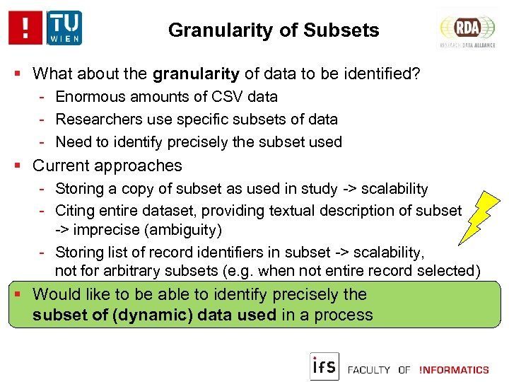 Granularity of Subsets What about the granularity of data to be identified? - Enormous
