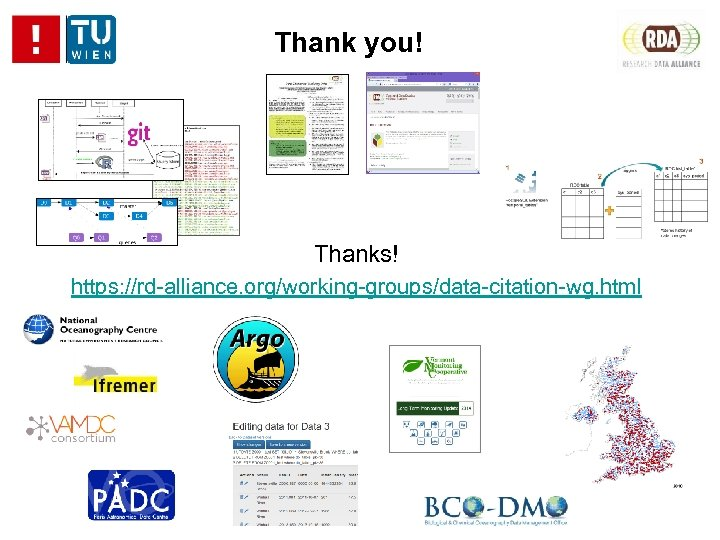 Thank you! Thanks! https: //rd-alliance. org/working-groups/data-citation-wg. html