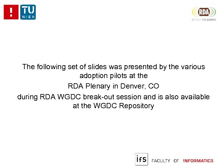 The following set of slides was presented by the various adoption pilots at the