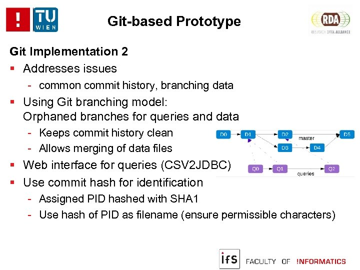 Git-based Prototype Git Implementation 2 Addresses issues - common commit history, branching data Using