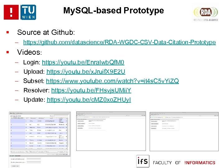 My. SQL-based Prototype Source at Github: ‒ https: //github. com/datascience/RDA-WGDC-CSV-Data-Citation-Prototype Videos: ‒ ‒ ‒
