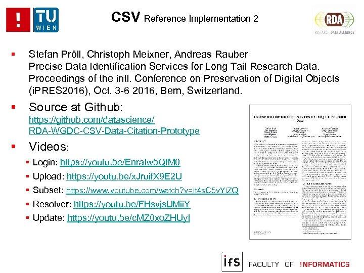 CSV Reference Implementation 2 Stefan Pröll, Christoph Meixner, Andreas Rauber Precise Data Identification Services