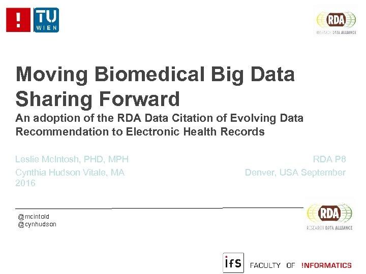 Moving Biomedical Big Data Sharing Forward An adoption of the RDA Data Citation of