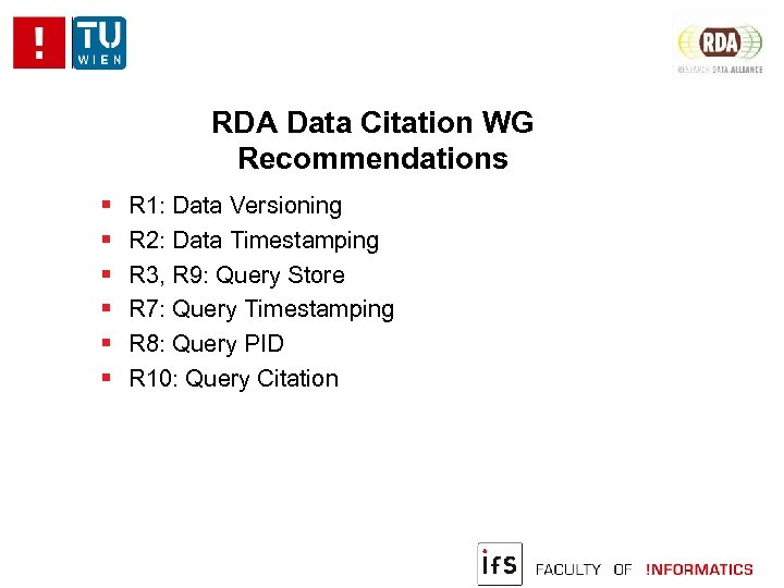 RDA Data Citation WG Recommendations R 1: Data Versioning R 2: Data Timestamping R