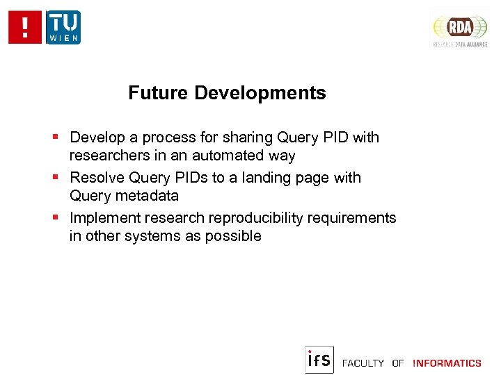 Future Developments Develop a process for sharing Query PID with researchers in an automated